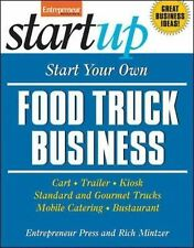 Start Your Own Food Truck Business: Cart, Trailer, Kiosk, Standard and Gourmet T