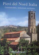 PIEVI DEL NORD ITALIA CRISTIANESIMO ISTITUZIONI TERRITORIO RENATA SALVARANI 2009
