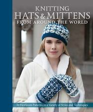 Knitting Hats & Mittens from Around the World: 34 Heirloom Patterns in-ExLibrary