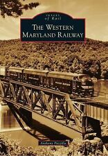 Images of Rail: The Western Maryland Railway by Anthony Puzzilla (2015,...