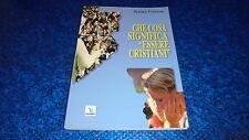 """ANDREA FONTANA:CHE COSA SIGNIFICA""""ESSERE CRISTIANI""""ELLEDICI.OTTOBRE 2005 OK!"""