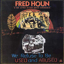 FRED HOUN & THE AFRO-ASIAN ENSEMBLE We Refuse To Be Used and Abused SOUL NOTE LP