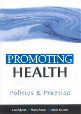 Promoting Health: Politics and Practice by