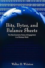 Bits, Bytes, and Balance Sheets : The New Economic Rules of Engagement in a...