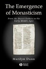Emergence of Monasticism: From the Desert Fathers to the Early Middle Ages by D