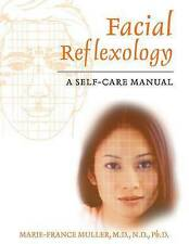 Facial Reflexology: A Self-Care Manual by Marie-France Muller (Paperback, 2005)