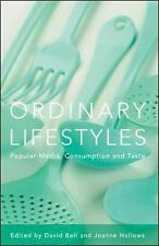 Ordinary Lifestyles: Popular Media, Consumption and Taste by Joanne Hollows,...