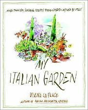 My Italian Garden: More than 125 Seasonal Recipes from a Garden Inspired by Ital