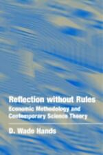 Reflection without Rules: Economic Methodology and Contemporary Science Theory,