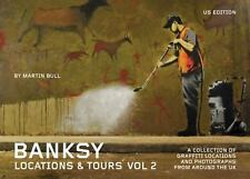 Banksy Locations & Tours Volume 2: A Collection of Graffiti Locations and Photog