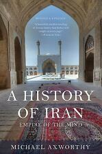 A History of Iran : Empire of the Mind by Michael Axworthy (20 (FREE 2DAY SHIP)
