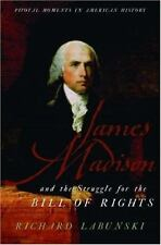 James Madison and the Struggle for the Bill of Rights (Pivotal Moments-ExLibrary
