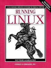 Running Linux by Lar Kaufman and Matt Welsh (1996, Paperback, Revised)
