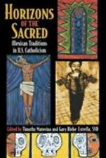 Horizons of the Sacred: Mexican Traditions in U.S. Catholicism (Cushwa Center St