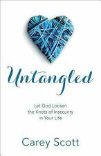 Untangled : Let God Loosen the Knots of Insecurity in Your Life by Carey...
