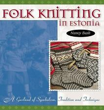 Folk Knitting in Estonia (Folk Knitting series) by Bush, Nancy