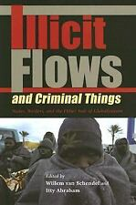 Illicit Flows and Criminal Things: States, Borders, and the Other Side of Global