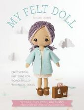 My Felt Doll: Easy Sewing Patterns for Wonderfully Whimsical Dolls with 12 Full-