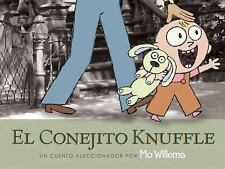 El Conejito Knuffle: Un Cuento Aleccionador Knuffle Bunny Spanish Edition - Will