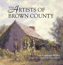 The Artists of Brown County by Lyn Letsinger-Miller (1994, Hardcover)