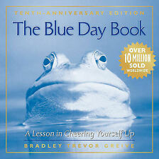 The Blue Day Book: A Lesson in Cheering Yourself Up by Bradley Trevor Greive...