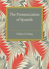 The Pronunciation of Spanish by William F. Stirling (2016, Paperback)