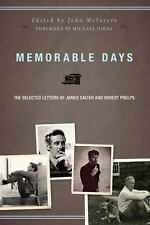 Memorable Days: The Selected Letters of James Salter and Robert Phelps by Salte