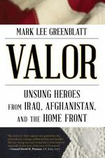 Valor: Unsung Heroes from Iraq, Afghanistan, and the Home Front, Greenblatt, Mar