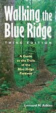 Walking the Blue Ridge: A Guide to the Trails of the Blue Ridge Parkway, Third E