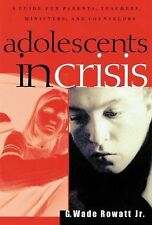 Adolescents in Crisis: A Guidebook for Parents, Teachers, Ministers, and Counsel