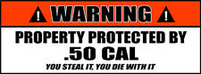 Warning Sign Stickers Property Protected by .50 CAL Ammo Can Decal (2 PACK) 054