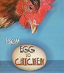 From Egg to Chicken (How Living Things Grow) by Ganeri, Anita