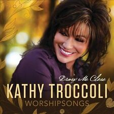 TROCCOLI,KATHY-WORSHIPSONGS:DRAW ME CD NEW