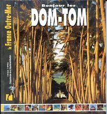 BONJOUR LES DOM-TOM - H. Leprisé P. Giraud 1996 - Antilles - Polynésie - Etc...