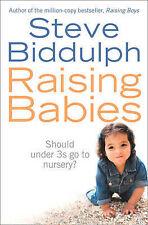 Raising Babies: Why Your Love is Best, Steve Biddulph