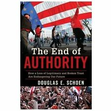 The End of Authority: How a Loss of Legitimacy and Broken Trust Are Endangering