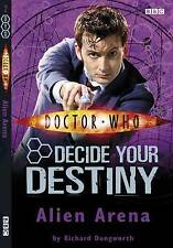 Doctor Who Alien Arena: Decide Your Destiny by Richard Dungworth