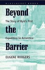 Beyond the Barrier: The Story of Byrd's First Expedition to Antarctica (Bluejack