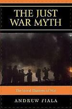 The Just War Myth: The Moral Illusions of War-ExLibrary