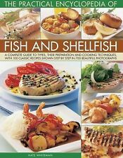 The Practical Encyclopedia of Fish and Shellfish : A Complete Guide to Types,...