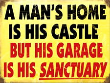A mans home is his Castle but his Garage is his Sanctuary, Retro Aluminium Sign