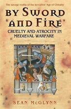 By Sword and Fire: Cruelty and Atrocity in Medieval Warfare (Cassell Military P