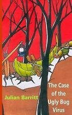 The Case of the Ugly Bug Virus by Julian Barritt (2013, Paperback)