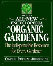 Rodale's All-New Encyclopedia of Organic Gardening: The Indispensable Resource f