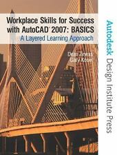 Workplace Skills for Success with AutoCAD(R) 2007 - BASICS: A Layered Learning