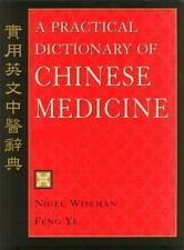 A Practical Dictionary of Chinese Medicine (Hardback) Feng Ye & Nigel Wiseman