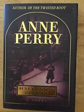 "Anne Perry, ""Half Moon Street"", Autographed First Edition"