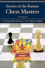 Secrets of the Russian Chess Masters: Fundamentals of the Game (Vol. 1), Parr, L