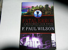 A Repairman Jack Novel: Fatal Error by F. Paul Wilson (2010)  SIGNED 1st/1st