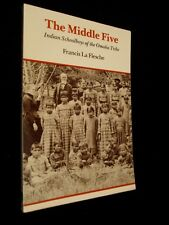 The Middle Five: Indian Schoolboys of the Omaha Tribe - Francis La Flesche (B50)